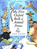 My First Oxford Book of Animal Poems, , 0192762699