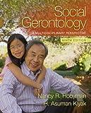 Social Gerontology: A Multidisciplinary Perspective (9th Edition)