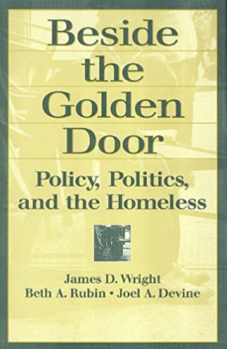 Beside the Golden Door: Policy Politics and the Homeless (Social Institutions and Social Change) 1st Edition