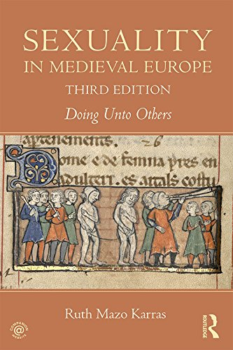 Sexuality in Medieval Europe: Doing Unto Others (English Edition)