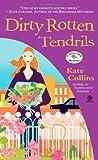 Dirty Rotten Tendrils: A Flower Shop Mystery