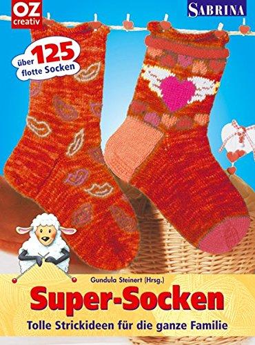 Super-Socken: Tolle Strickideen für die ganze Familie
