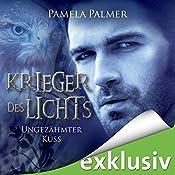 Ungezähmter Kuss (Krieger des Lichts 6) | Pamela Palmer