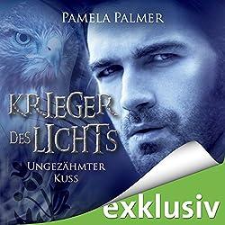Ungezähmter Kuss (Krieger des Lichts 6)