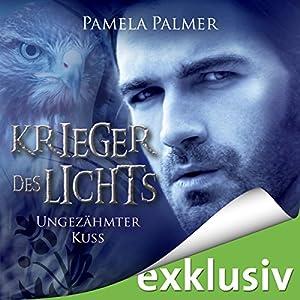 Ungezähmter Kuss (Krieger des Lichts 6) Hörbuch
