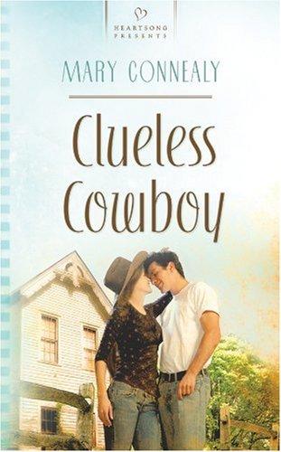 (Clueless Cowboy (South Dakota Weddings, Book 2) (Heartsong Presents #821))
