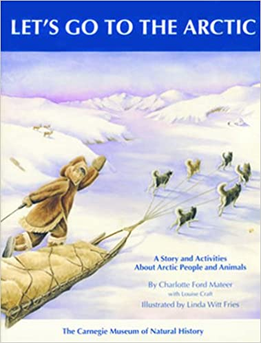 let s go to the arctic a story and activities about arctic people