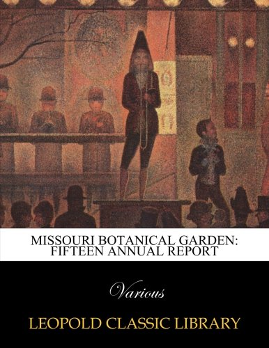 Missouri Botanical Garden: Fifteen Annual report PDF