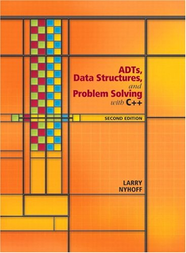 ADTs, Data Structures, and Problem Solving with C++ (2nd Edition) by Pearson