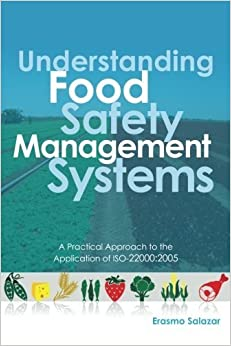 Understanding Food Safety Management Systems: A Practical Approach to the Application of ISO-22000:2005 by Erasmo Salazar (2013-08-02)