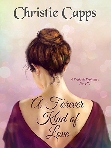 A Forever Kind Of Love A Pride Prejudice Novella Kindle Edition