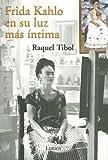Frida Kahlo en su Luz Mas Intima