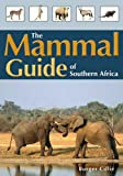 The Mammal Guide of Southern Africa, Burger Cillie, 1875093451