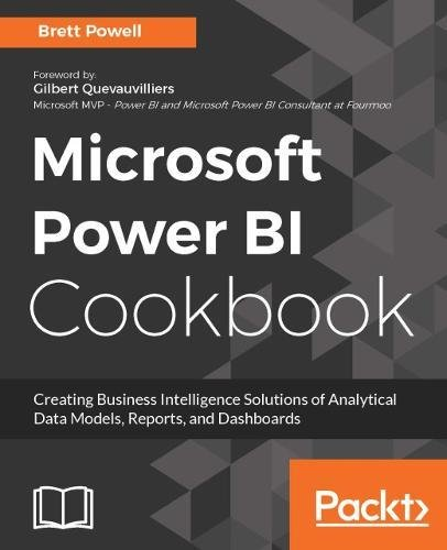 Microsoft Power BI Cookbook: Creating Business Intelligence Solutions of Analytical Data Models, Reports, and Dashboards (English Edition)