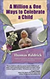 A Million and One Ways to Celebrate a Child, Thomas Baldrick, 0970812116