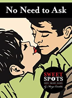 No Need to Ask (A SweetSpots Contemporary Romance) by [Candela, Margo]