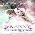 Franny & the Land of Fairies Audiobook by L. A. Maldonado Narrated by Megan Pankow