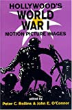 img - for Hollywood's World War I: Motion Picture Images book / textbook / text book