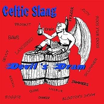 Celtic Slang By Devil S Dram On Amazon Music Amazon Com