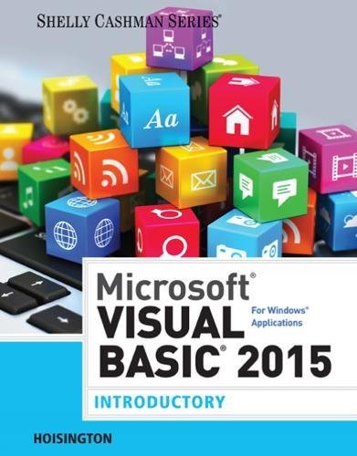 Microsoft Visual Basic 2015 for Windows Applications: Introductory (Shelly Cashman Series) by Hoisington Corinne