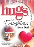 Hugs for Daughters from Dad, David Owen, 1582295662