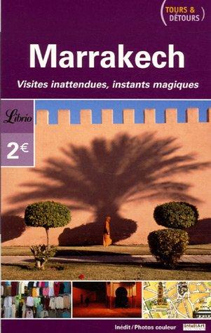 Marrakech : Tours et détours Laurent Loiseau
