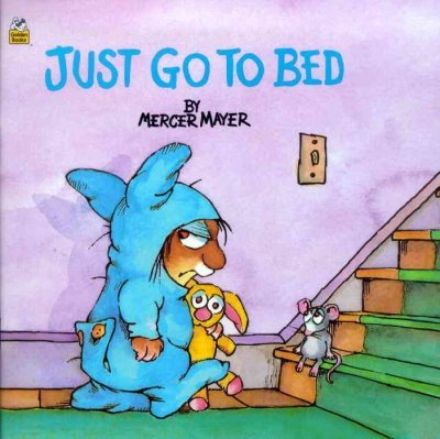 Just Go to Bed (Little Critter) (Pictureback(R))