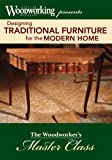 Designing Traditional Furniture for the Modern Home: The Woodworker's Master Class