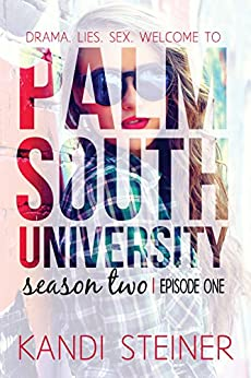 Palm South University: Season 2, Episode 1 by [Steiner, Kandi]
