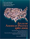 img - for Atlas of American Politics 1960-2000 book / textbook / text book