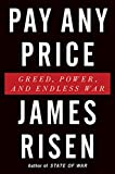 Book cover for Pay Any Price: Greed, Power, and Endless War