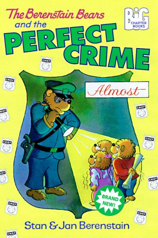 The Berenstain Bears and the Perfect Crime (Almost) (Big Chapter Books(TM)) ebook