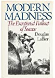 Modern Madness: The Emotional Fallout Of Success