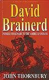 The Life of David Brainerd, John Thornbury, 0852343485