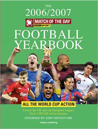 Match of the Day Football Yearbook 2006-7: Your Complete Preview to the Teams, Players and Games This Summer