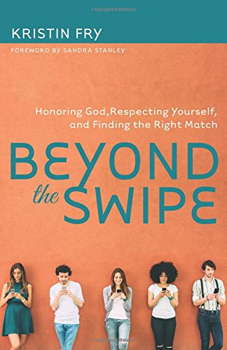 Beyond the Swipe: Honoring God, Respecting Yourself, and Finding the Right Match