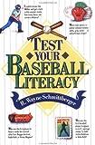 Test Your Baseball Literacy, R. Wayne Schmittberger, 0471536229