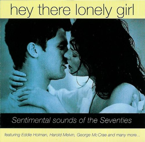 Hey There Lonely Girl - Sentimental Sounds of the Seventies (70 Girls 70)