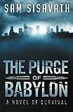 The Purge of Babylon: A Novel of Survival (Volume 1)