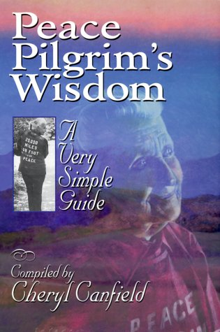 Peace Pilgrim's Wisdom: A Very Simple Guide