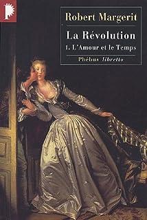 Révolution : [1] : L'amour et le temps, Margerit, Robert