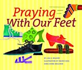 Praying with Our Feet, Lisa D. Weaver, 0836193067