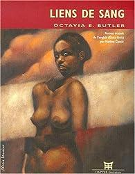 Liens de sang par Octavia E.  Butler