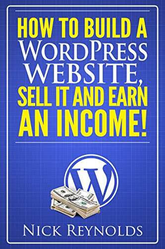 How to Build a WordPress Website, Sell It and Earn an (Sell Adult Website)