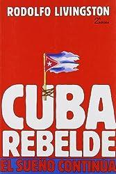 Cuba Rebelde: El Sue~no Continua