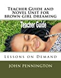 img - for Teacher Guide and Novel Unit for brown girl dreaming: Lessons on Demand book / textbook / text book