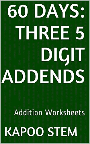 60 Addition Worksheets with Three 5-Digit Addends: Math Practice ...