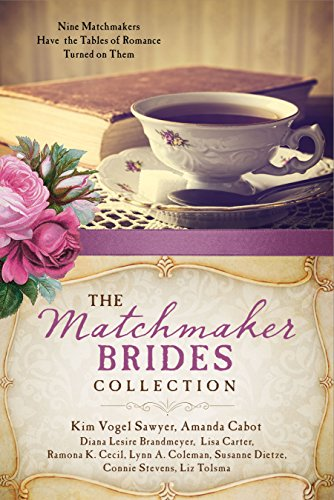 The Matchmaker Brides Collection: Nine Matchmakers Have the Tables of Romance Turned on Them by [Brandmeyer, Diana Lesire, Cabot, Amanda, Carter, Lisa, Cecil, Ramona K., Coleman, Lynn A., Dietze, Susanne, Sawyer, Kim Vogel, Stevens, Connie, Tolsma, Liz]