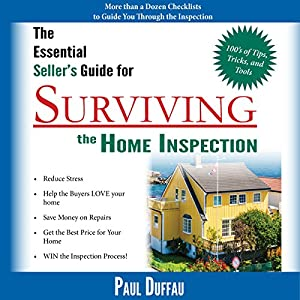The Essential Seller's Guide for Surviving the Home Inspection Audiobook