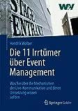 Die 11 Irrtümer über Event Management: Was Sie über die Mechanismen der Live-Kommunikation und deren Umsetzung wissen sollten